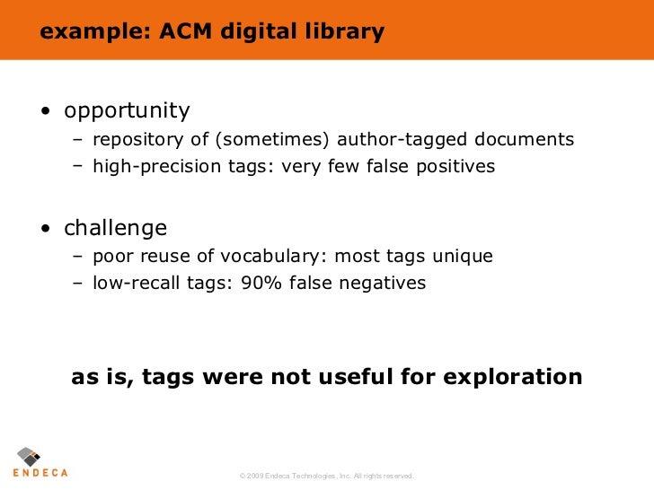 example: ACM digital library <ul><li>opportunity </li></ul><ul><ul><li>repository of (sometimes) author-tagged documents <...