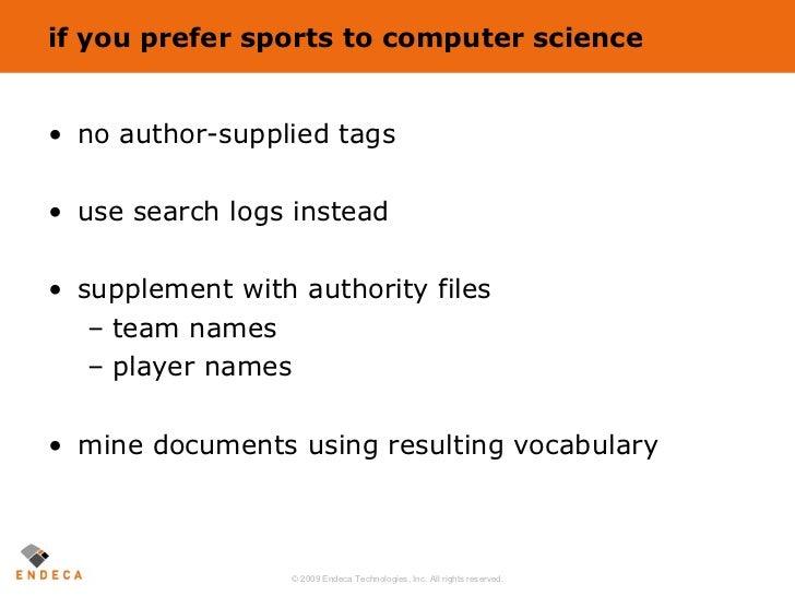 if you prefer sports to computer science <ul><li>no author-supplied tags </li></ul><ul><li>use search logs instead </li></...