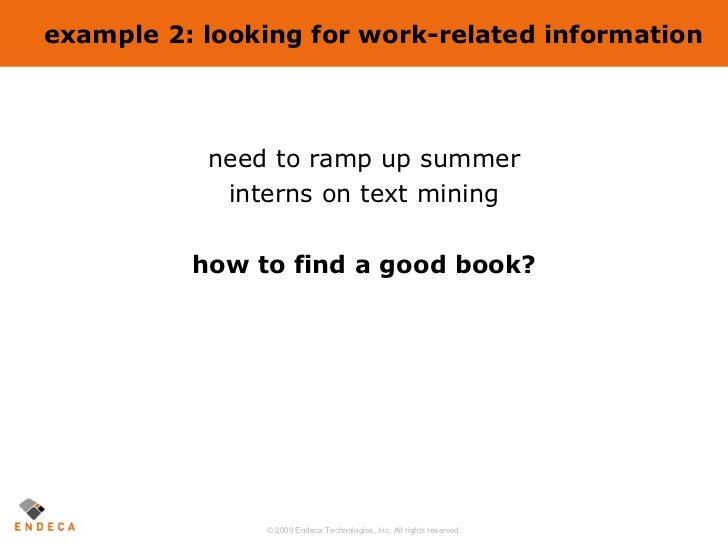 example 2: looking for work-related information <ul><li>need to ramp up summer </li></ul><ul><li>interns on text mining </...