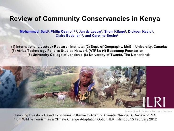 Review of Community Conservancies in Kenya Mohammed  Said 1 , Philip Osano 1, 2, 3 , Jan de Leeuw 1 , Shem Kifugo 1 , Dick...