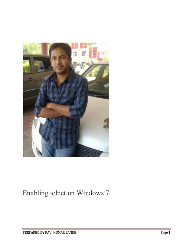 Enabling telnet on Windows 7  PREPARED BY RAVI KUMAR LANKE  Page 1