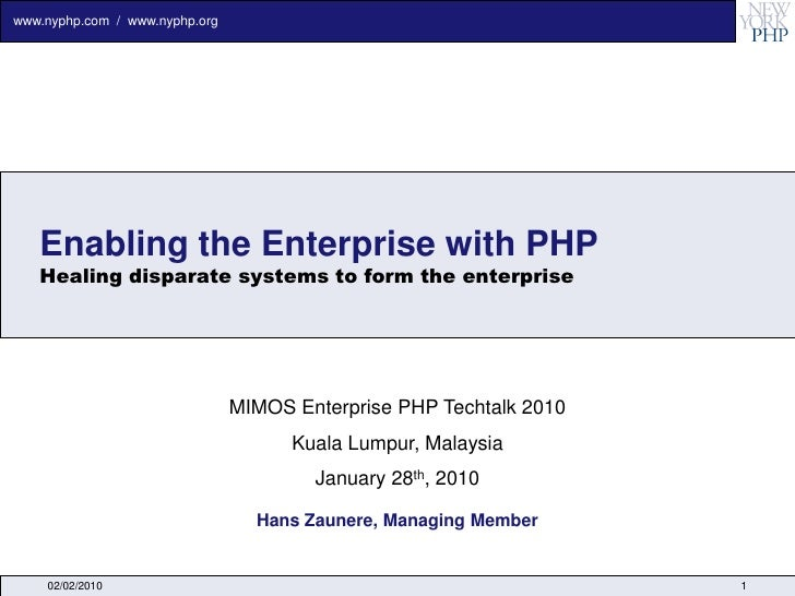 www.nyphp.com / www.nyphp.org        Enabling the Enterprise with PHP    Healing disparate systems to form the enterprise ...