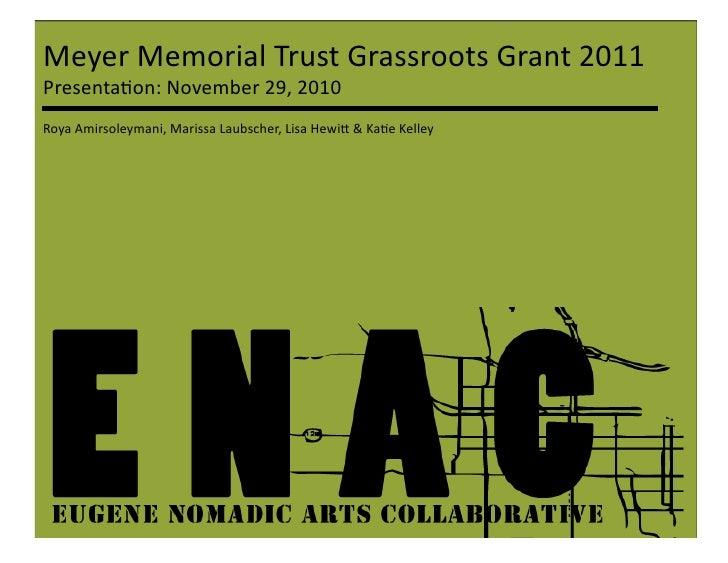 Meyer Memorial Trust Grassroots Grant 2011 Presenta5on: November 29, 2010 Roya Amirsoleymani, Mari...