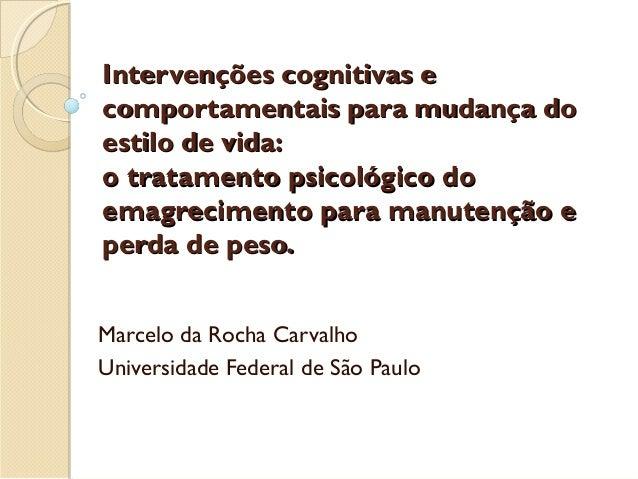 Intervenções cognitivas eIntervenções cognitivas e comportamentais para mudança docomportamentais para mudança do estilo d...
