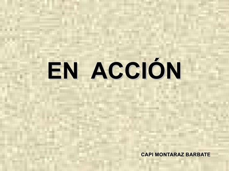 EN  ACCIÓN CAPI MONTARAZ BARBATE