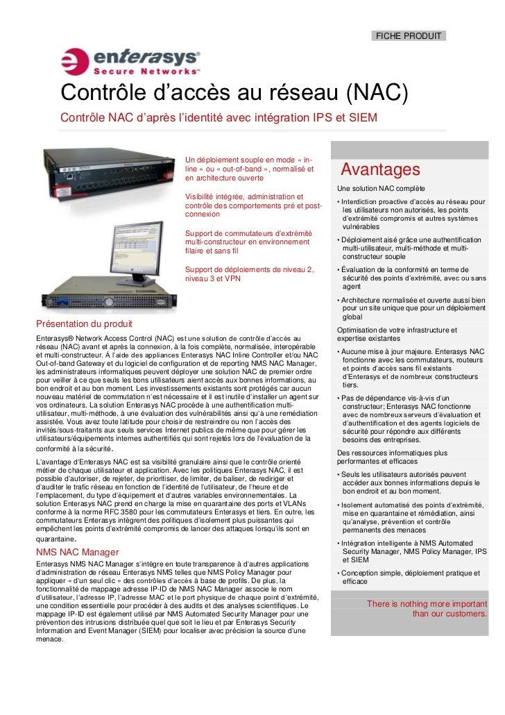 FICHE PRODUIT       Contrôle d'accès au réseau (NAC)       Contrôle NAC d'après l'identité avec intégration IPS et SIEM   ...