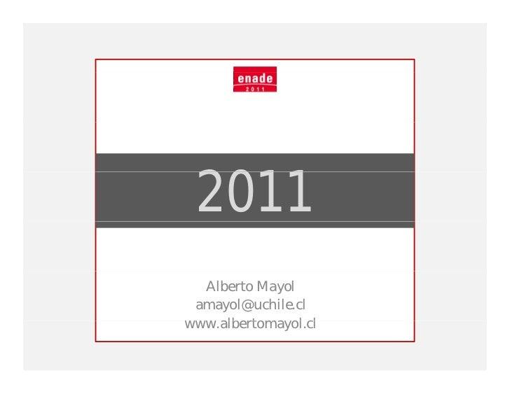 2011  Alberto Mayol amayol@uchile.clwww.albertomayol.cl     lb t       l l