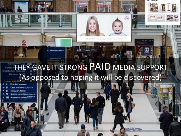 THEY  GAVE  IT  STRONG  PAID  MEDIA  SUPPORT   (As  opposed  to  hoping  it  will  be  discove...