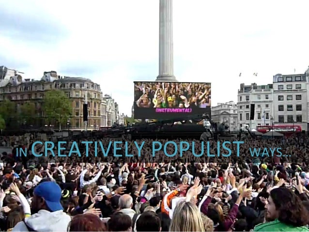 IN  CREATIVELY  POPULIST  WAYS…