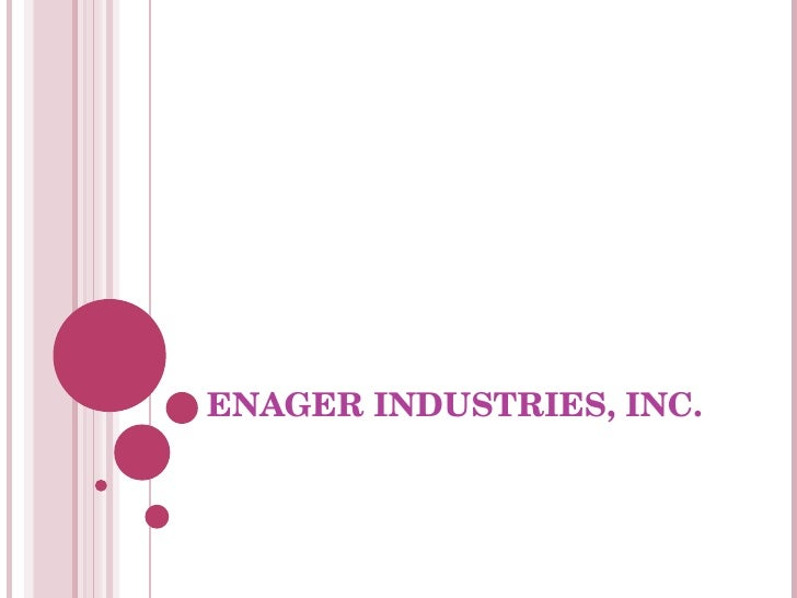 case enager industries Investment and professional services division essay management control system acc 6013 case analysis: enager industries, inc la shawn early prof elliott february 28, 2011 corporate strategy an enager industry was a relatively young company which had grown rapidly to over $22 million in sales in2003.