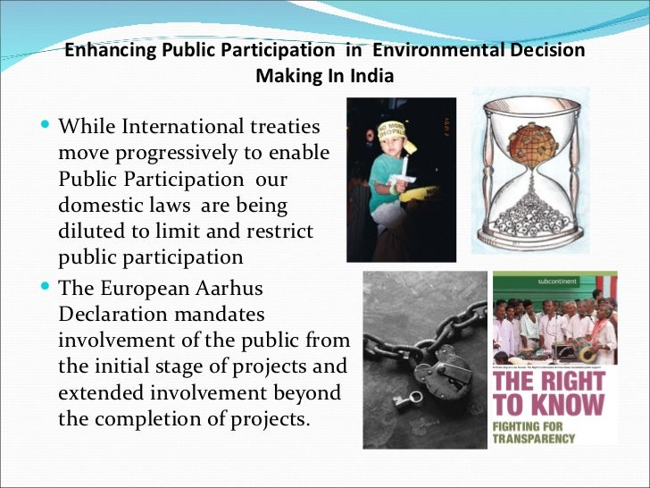 public participation in environmental decision making 1 i summary of the meeting alexey b ivanov center for international environmental law public participation in the environmental decision-making process is a critical.