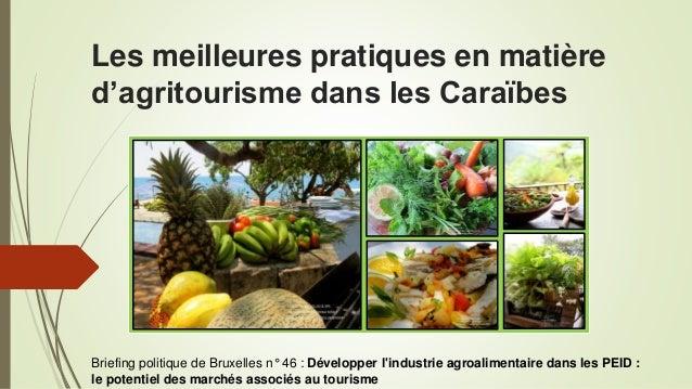 Les meilleures pratiques en matière d'agritourisme dans les Caraïbes Ena Harvey, Expert in Agritourism, IICA, Caribbean Br...