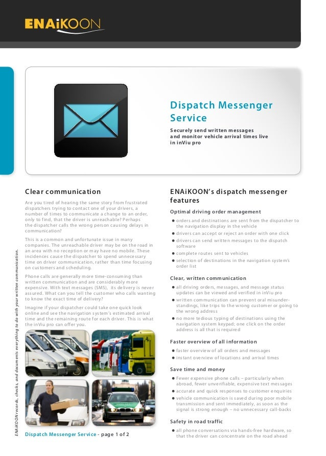 ENAiKOONrecords,checks,anddocumentseverythingtodowithyourwrittencommunication. ENAiKOON's dispatch messenger features Opti...