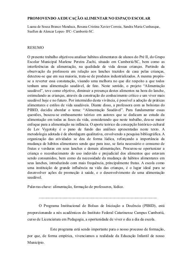 PROMOVENDO A EDUCAÇÃO ALIMENTAR NO ESPAÇO ESCOLAR Luana de Sousa Branco Manduca, Rosana Cristina Xavier Correia, Sandra Ma...
