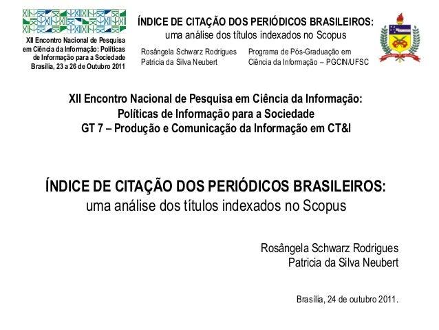XII Encontro Nacional de Pesquisa em Ciência da Informação: Políticas de Informação para a Sociedade Brasília, 23 a 26 de ...