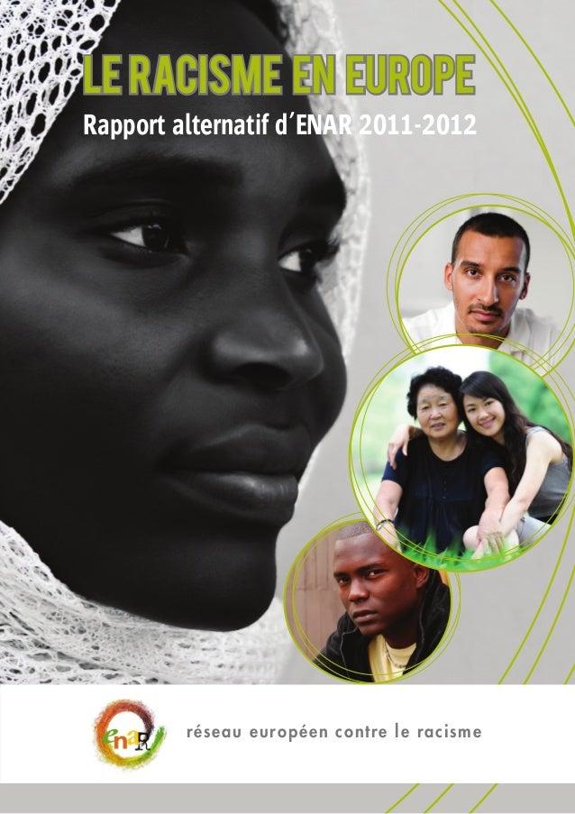 Le racisme en EuropeRapport alternatif d'ENAR 2011-2012         réseau européen contre le racisme