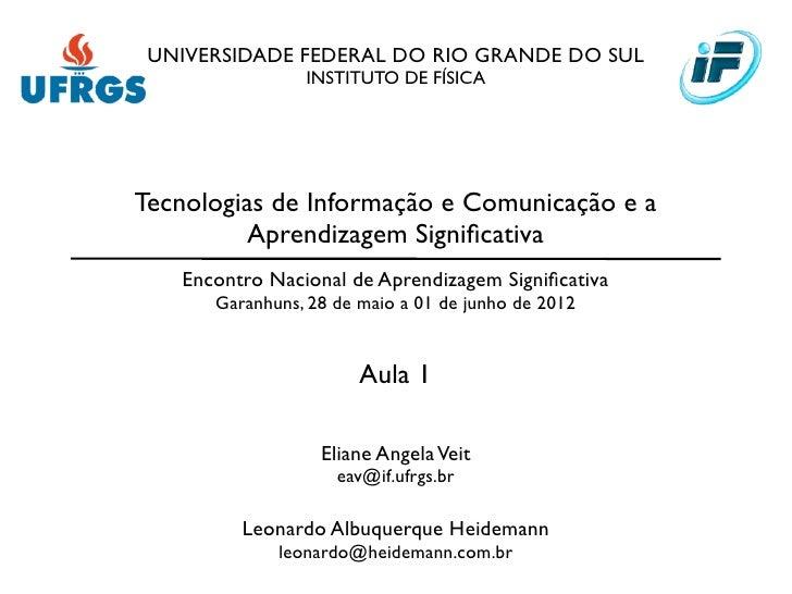 UNIVERSIDADE FEDERAL DO RIO GRANDE DO SUL                INSTITUTO DE FÍSICATecnologias de Informação e Comunicação e a   ...