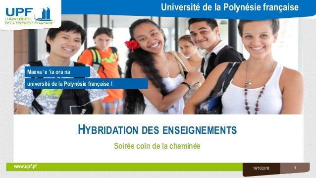 Université de la Polynésie française université de la Polynésie française ! www.upf.pf Maeva 'e 'ia ora na HYBRIDATION DES...