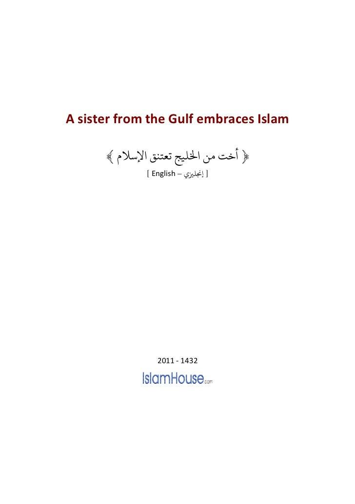 A sister from the Gulf embraces Islam      ﴾ ﴿ ﺧﺖ ﻣﻦ ﺨﻟﻠﻴﺞ ﺗﻌﺘﻨﻖ ﻹﺳﻼ             [ English – ] ﺠﻧﻠﺰﻴ                20...