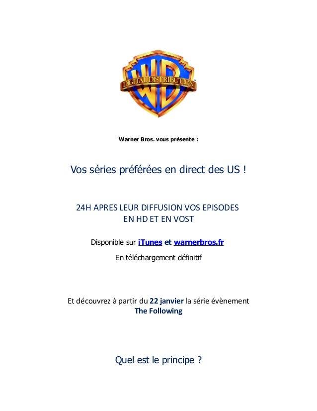 Warner Bros. vous présente :Vos séries préférées en direct des US !  24H APRES LEUR DIFFUSION VOS EPISODES             EN ...