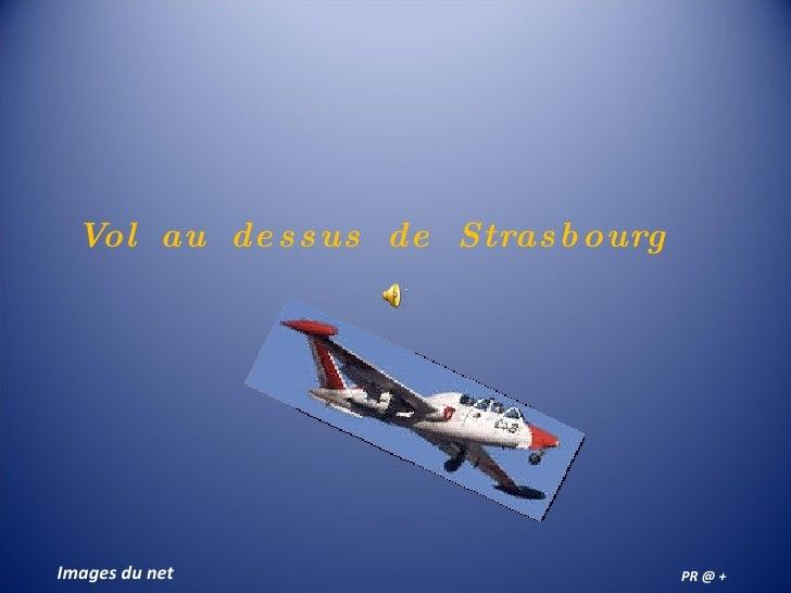 Vol  au  dessus  de  Strasbourg  Images du net PR @ +