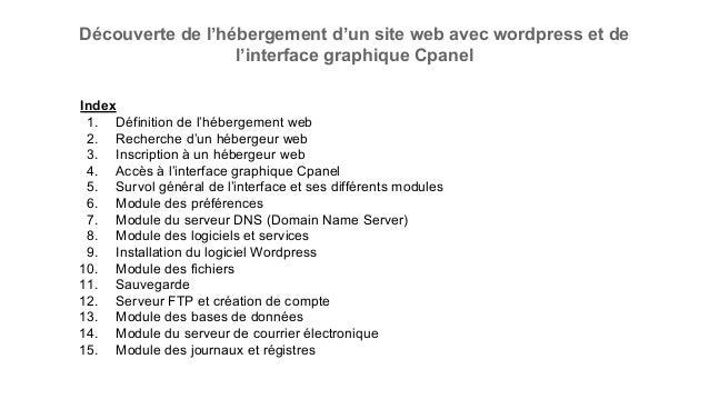 Découverte de l'hébergement d'un site web avec wordpress et de l'interface graphique Cpanel Index 1. Définition de l'héber...