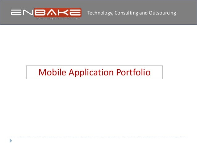Mobile Application PortfolioCross Platform Mobile Application DevelopmentTechnology, Consulting and Outsourcing