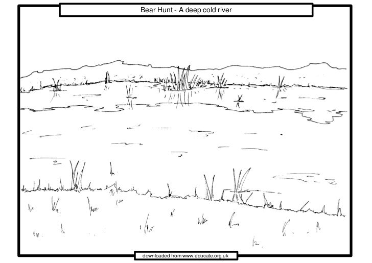 Bear Hunt - A deep cold riverdownloaded from www.educate.org.uk