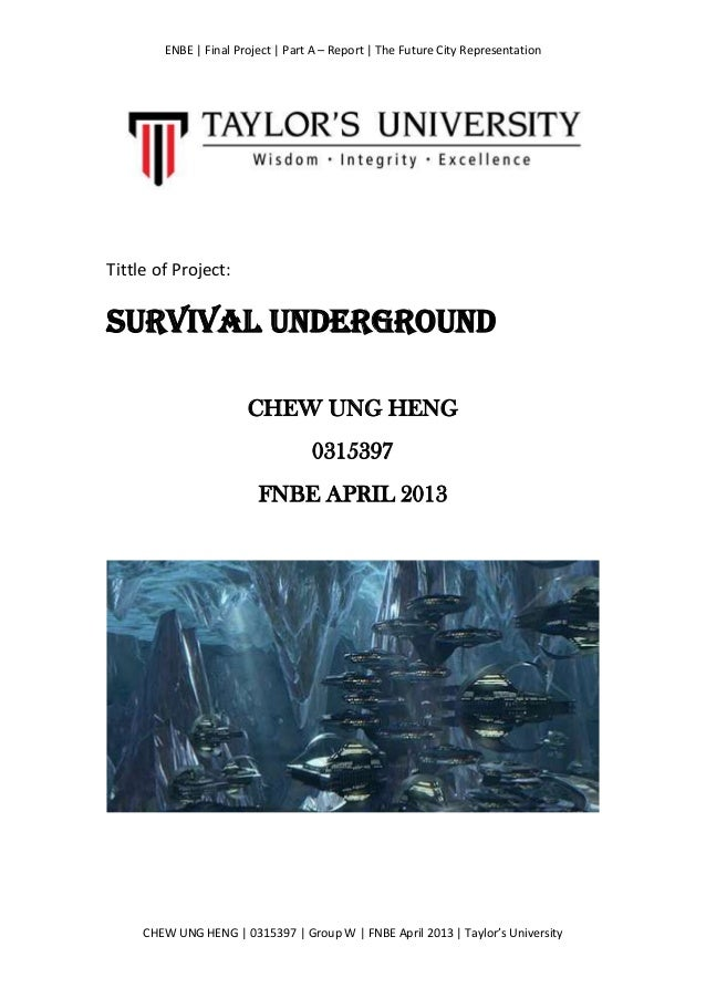 ENBE | Final Project | Part A – Report | The Future City Representation CHEW UNG HENG | 0315397 | Group W | FNBE April 201...