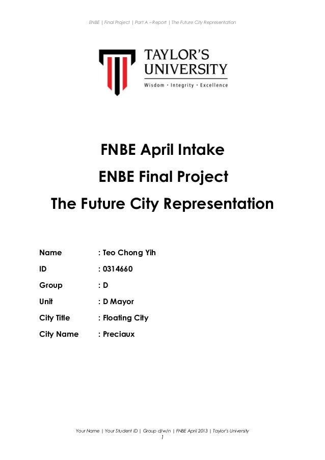 ENBE | Final Project | Part A – Report | The Future City Representation FNBE April Intake ENBE Final Project The Future Ci...