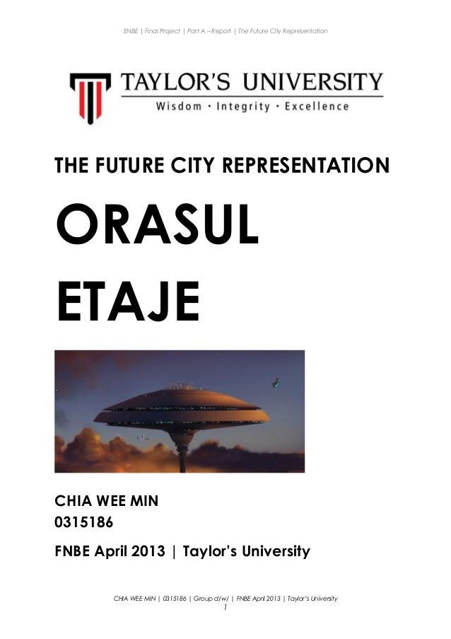 ENBE | Final Project | Part A – Report | The Future City Representation THE FUTURE CITY REPRESENTATION ORASUL ETAJE CHIA W...