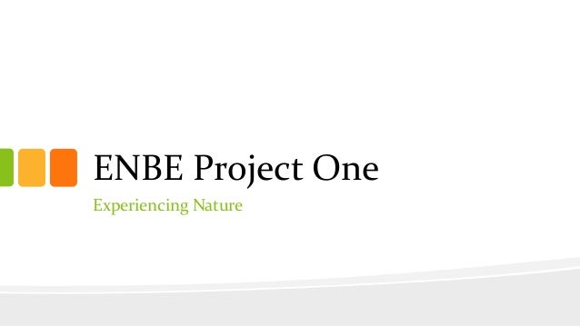 ENBE Project OneExperiencing Nature