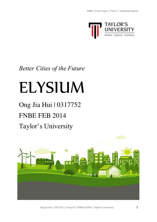 ENBE | Final Project | Part A – Individual Report Ong Jia Hui | 0317752 | Group D | FNBE 022014 | Taylor's University 1 Be...