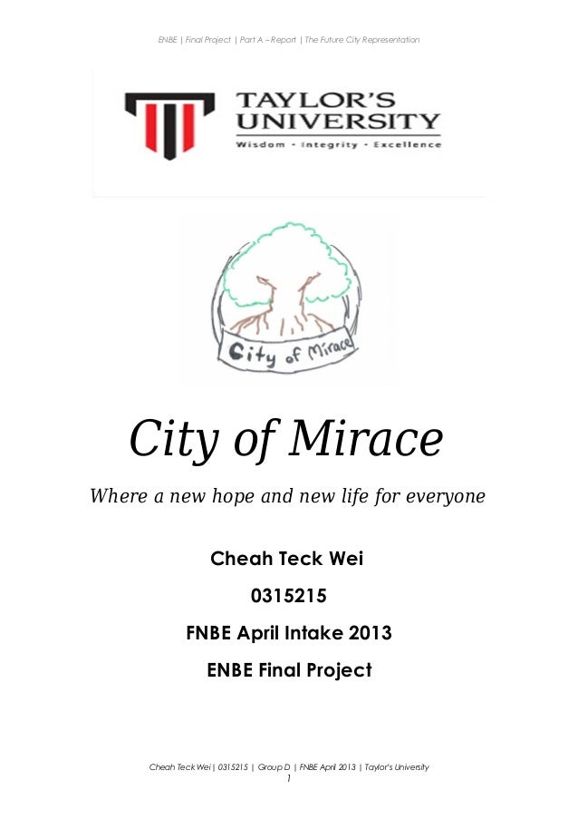 ENBE   Final Project   Part A – Report   The Future City Representation City of Mirace Where a new hope and new life for e...
