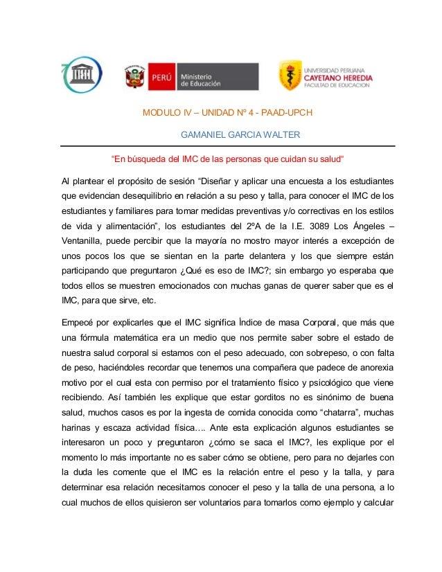 """MODULO IV – UNIDAD Nº 4 - PAAD-UPCH GAMANIEL GARCIA WALTER """"En búsqueda del IMC de las personas que cuidan su salud"""" Al pl..."""