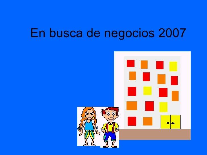 En busca de negocios 2007