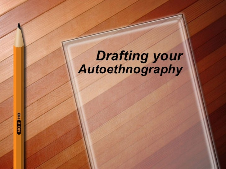 Drafting your  Autoethnography