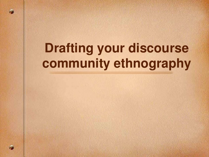 Drafting your discoursecommunity ethnography