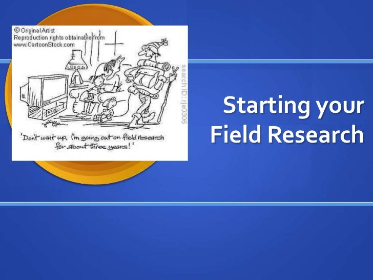 Starting yourField Research