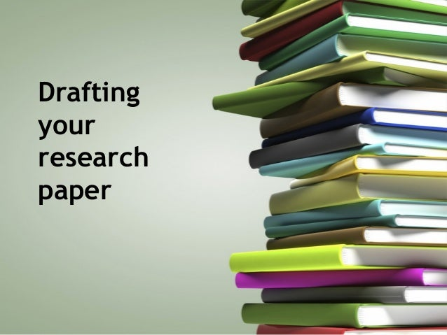 Drafting your research paper