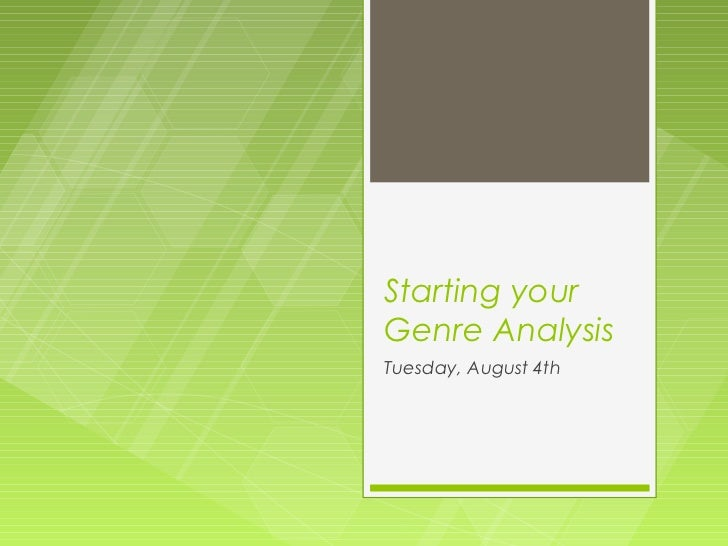 Starting yourGenre AnalysisTuesday, August 4th