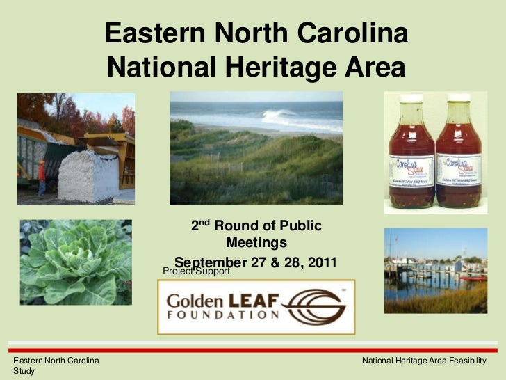 Eastern North CarolinaNational Heritage Area<br />2nd Round of Public Meetings<br />September 27 & 28, 2011<br />Project S...