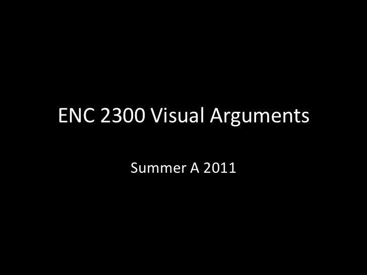 ENC 2300 Visual Arguments<br />Summer A 2011<br />