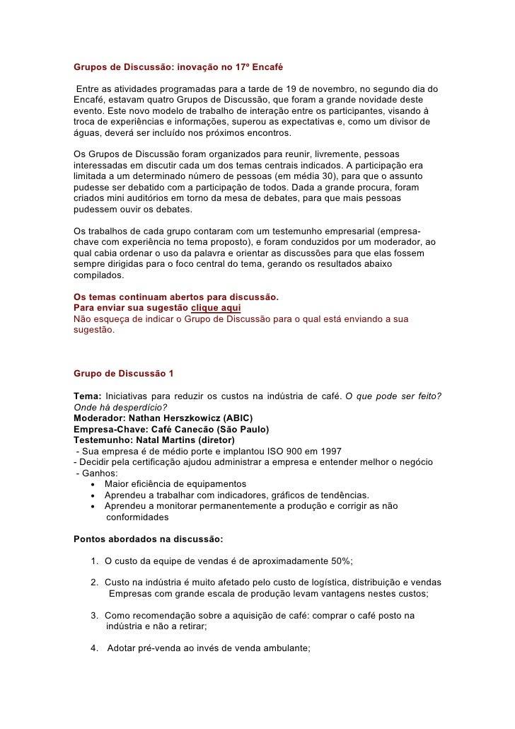 Grupos de Discussão: inovação no 17º Encafé   Entre as atividades programadas para a tarde de 19 de novembro, no segundo d...