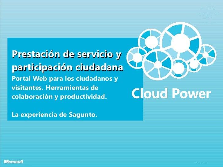 Prestación de servicio y participación ciudadana Portal Web para los ciudadanos y visitantes. Herramientas de colaboración...