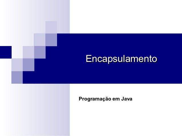 EncapsulamentoProgramação em Java
