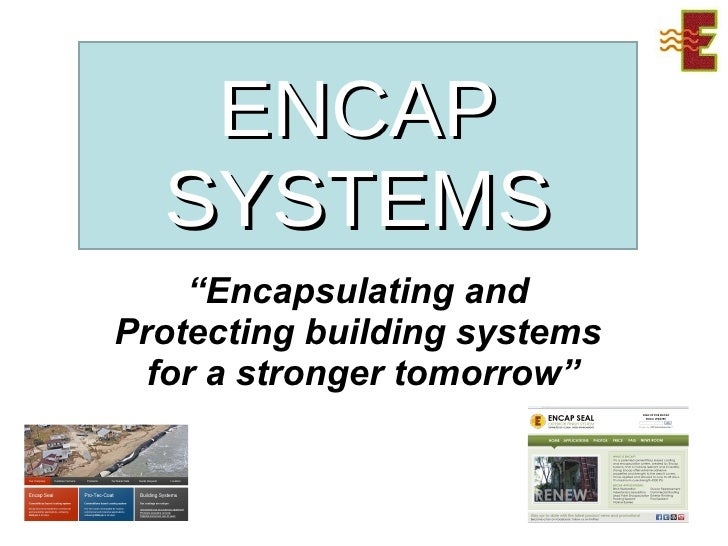 """ENCAP SYSTEMS """" Encapsulating and Protecting building systems  for a stronger tomorrow"""""""