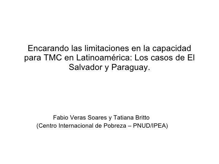 Encarando las limitaciones en la capacidad para TMC en Latinoamérica: Los casos de El Salvador y Paraguay. Fabio Veras Soa...