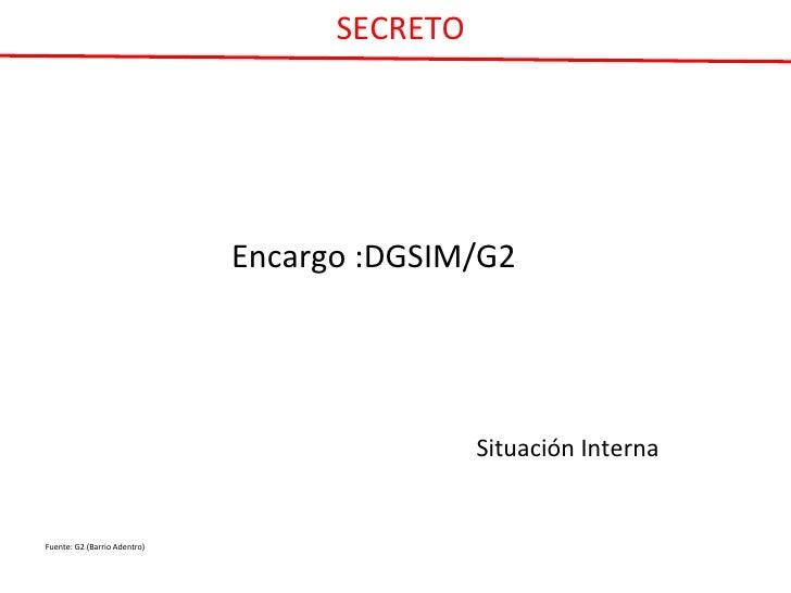 SECRETO                                   Encargo :DGSIM/G2                                                   Situación In...
