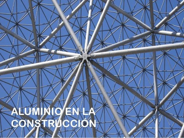 aluminio en la construcci n